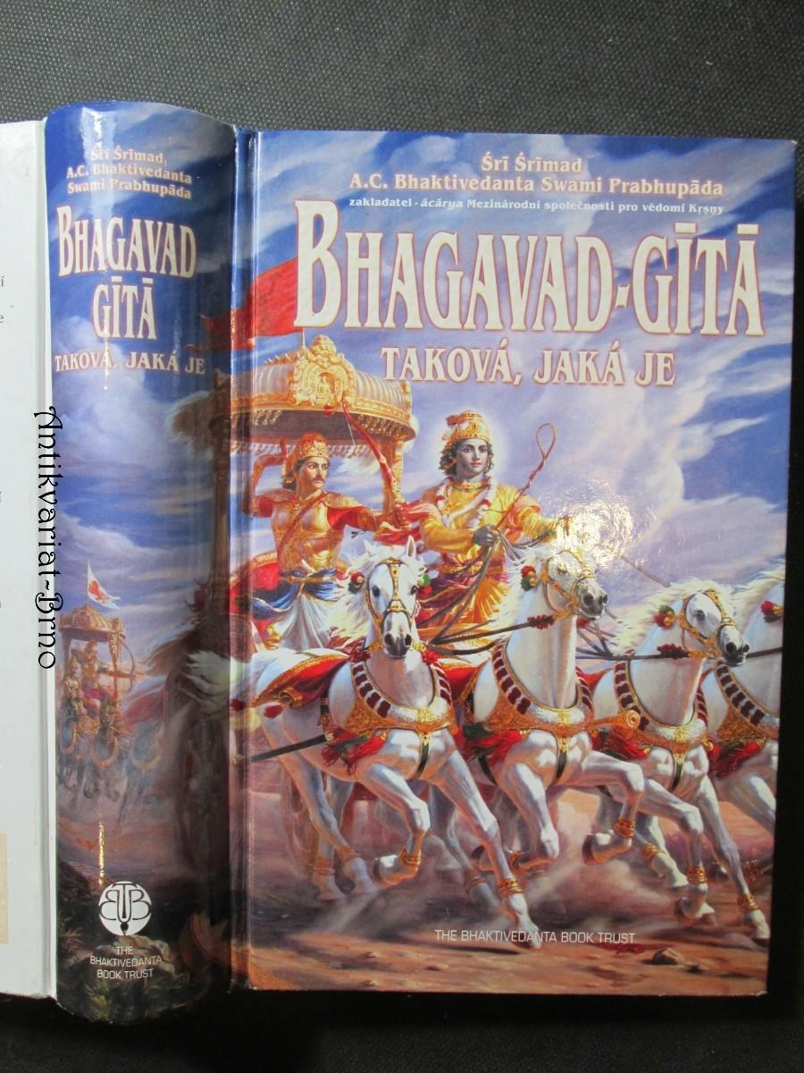 Bhagavad-Gítá taková, jaká je. S původními sanskrtskými texty, přepisem do latinského písma, českými synonymy, překlady a podrobnými výklady