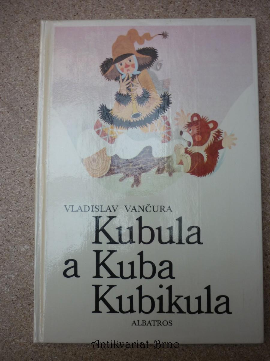 Kubula a Kuba Kubikula : Pro děti od 6 let