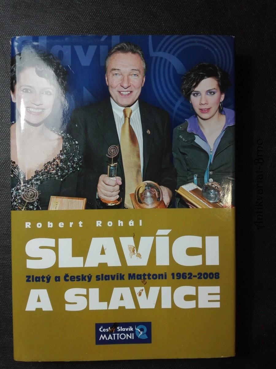 Slavíci a slavice: Zlatý a Český slavík 1962-2008