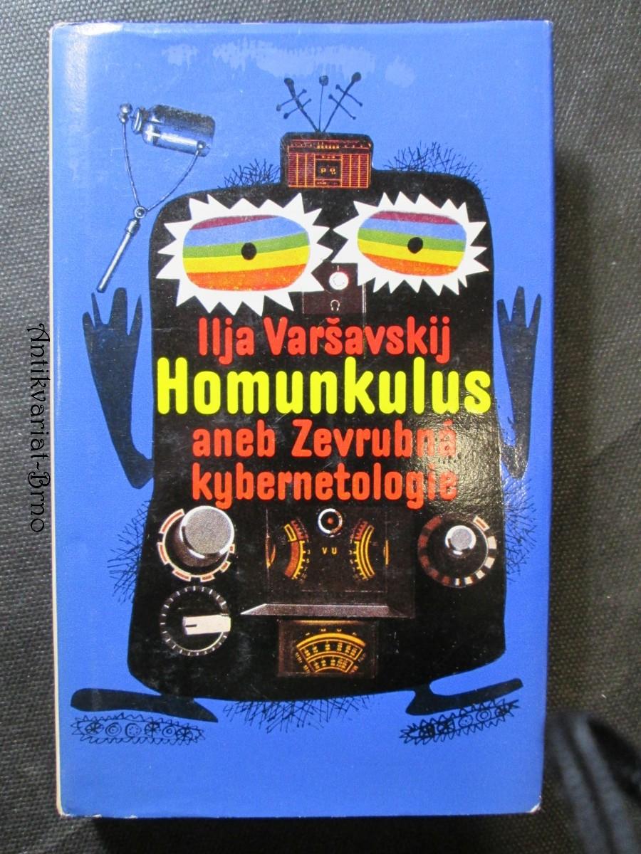 Homunkulus aneb Zevrubná kybernetologie : [povídky]