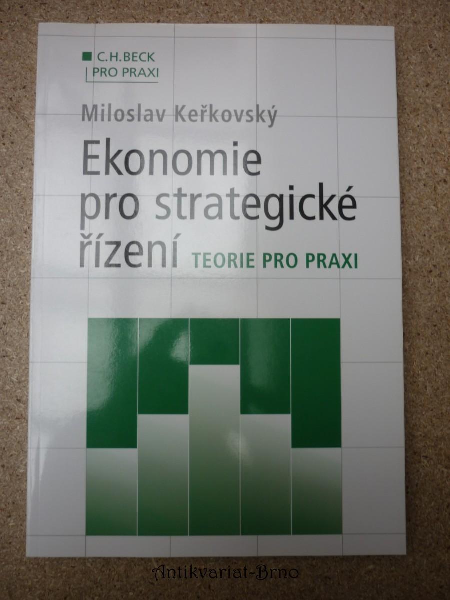Ekonomie pro strategické řízení : teorie pro praxi