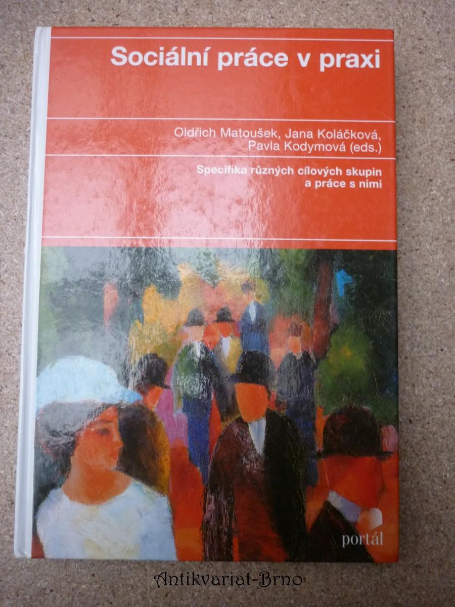 Sociální práce v praxi : specifika různých cílových skupin a práce s nimi