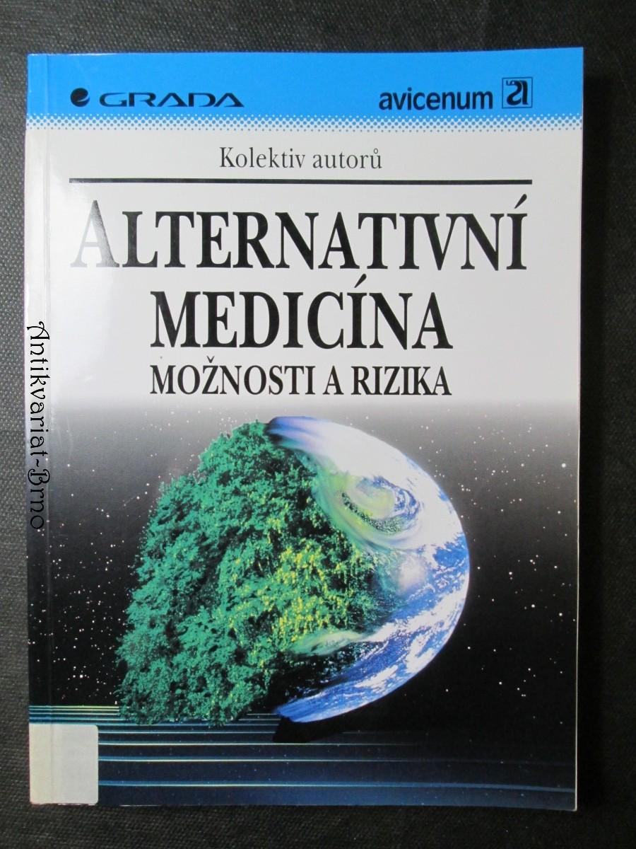 Alternativní medicína : možnosti a rizika