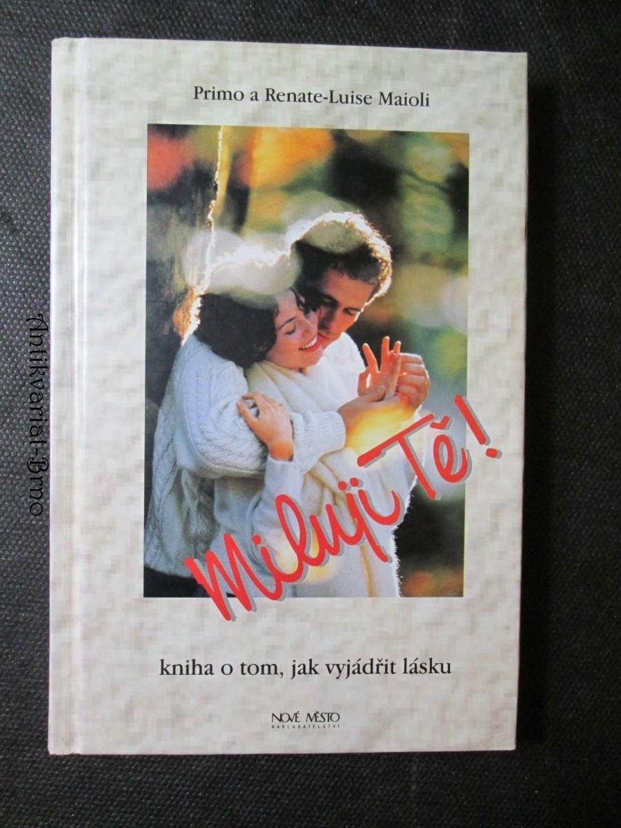 Miluji Tě! Kniha o tom, jak vyjádřit lásku
