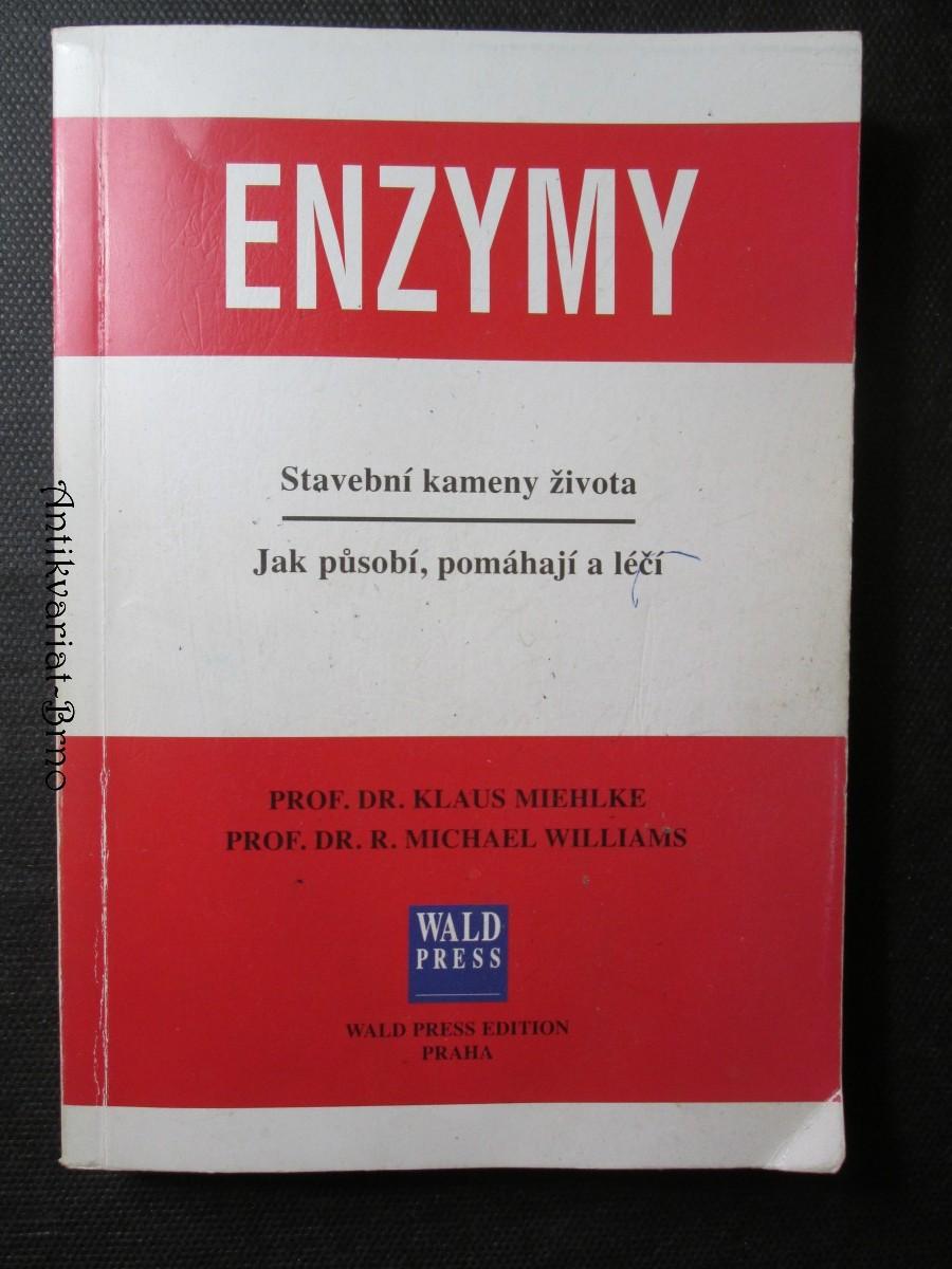 Enzymy. Stavební kameny života. Jak působí, pomáhají a léčí