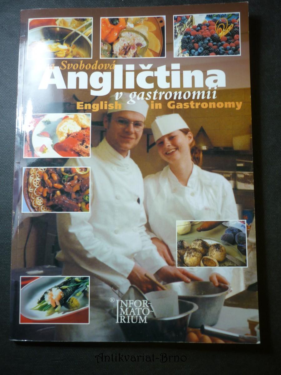 Angličtina v gastronomii = English in gastronomy : příručka odborných výrazů a textů