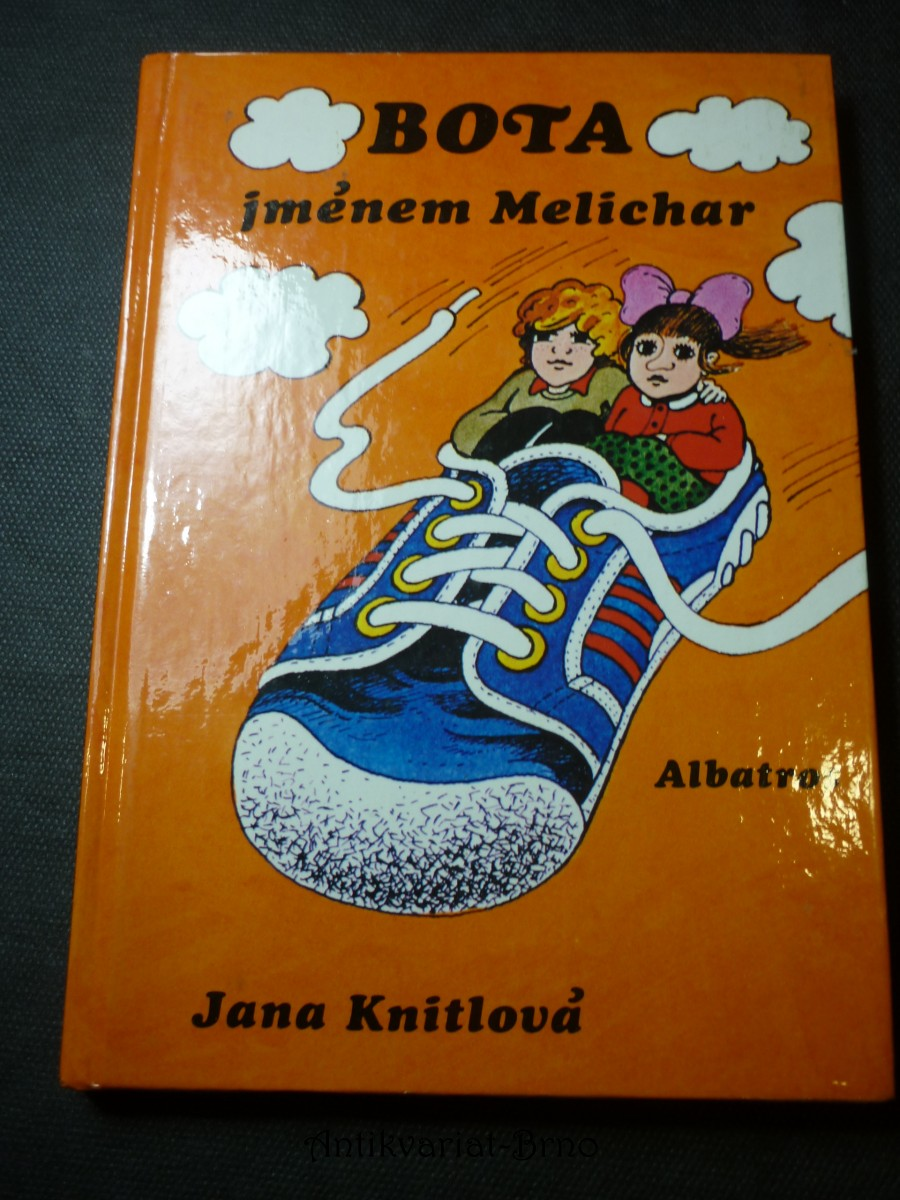 Bota jménem Melichar : pro děti od 6 let
