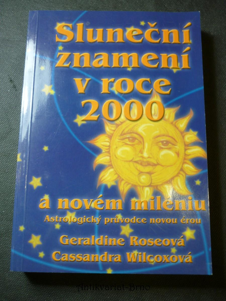 Sluneční znamení v roce 2000 a novém miléniu : astrologický průvodce novou érou