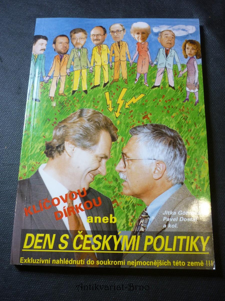 Klíčovou dírkou, aneb, Den s českými politiky