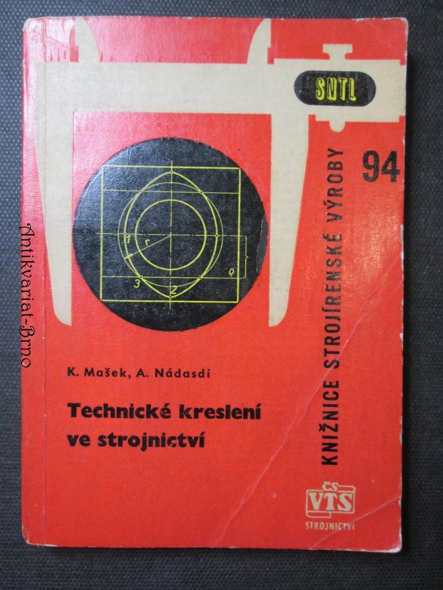 Technické kreslení ve strojnictví : učební text pro 1. ročník studia pracovníků na průmyslových školách strojnických