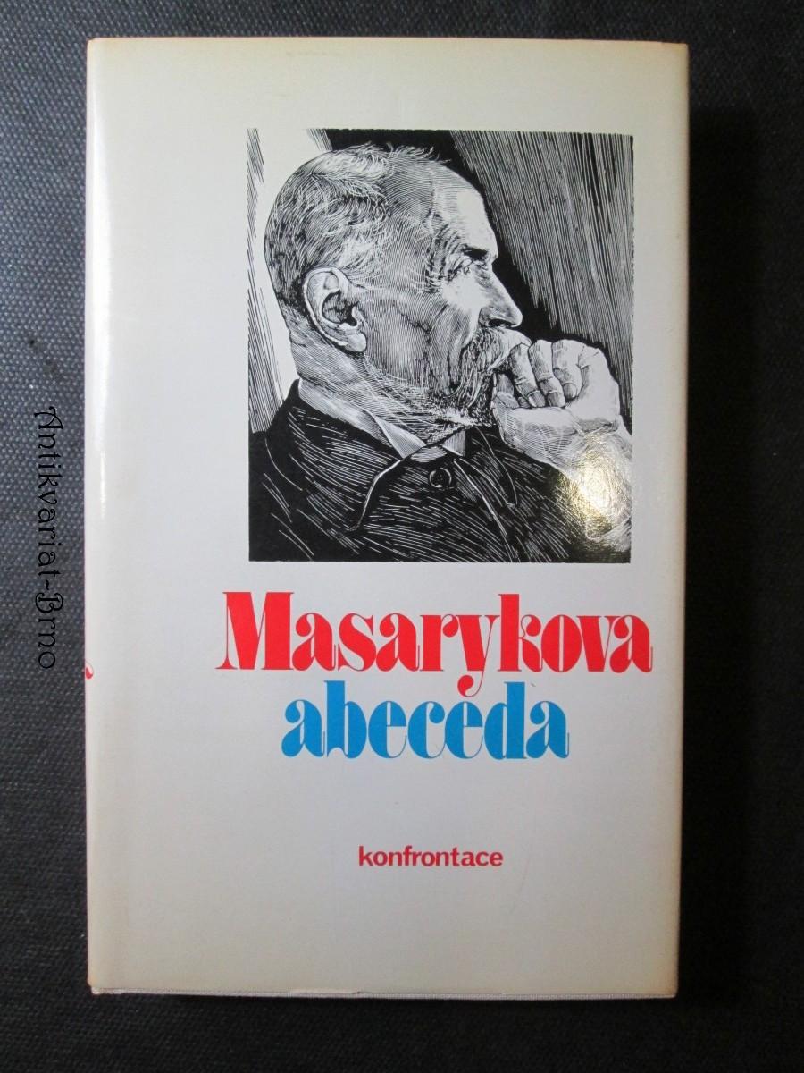 Masarykova abeceda : výbor z myšlenek Tomáše Garriqua Masaryka