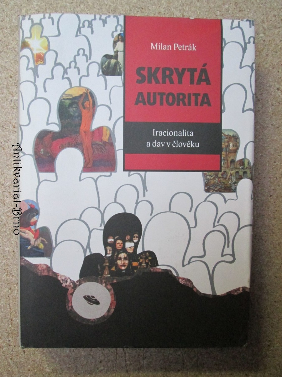 Skrytá autorita : iracionalita a dav v člověku