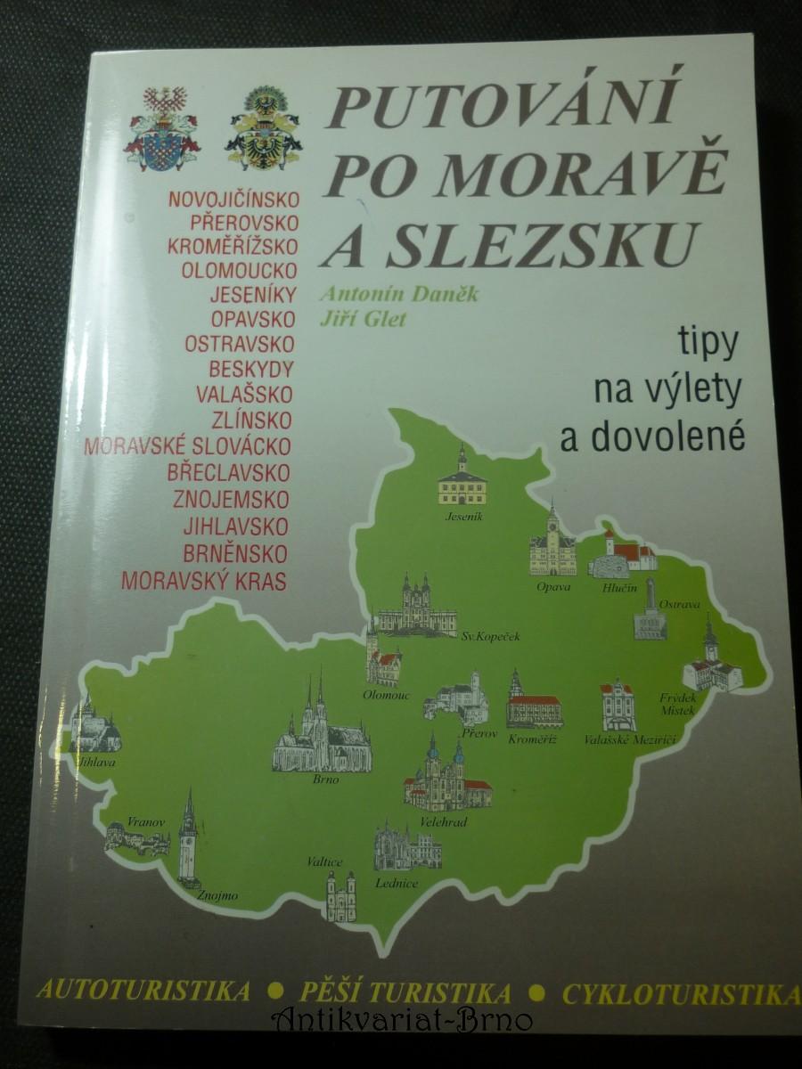 Putování po Moravě a Slezsku : tipy na výlety a dovolené