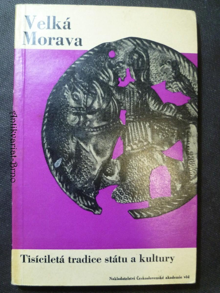 Velká Morava - Tisíciletá tradice státu a kultury