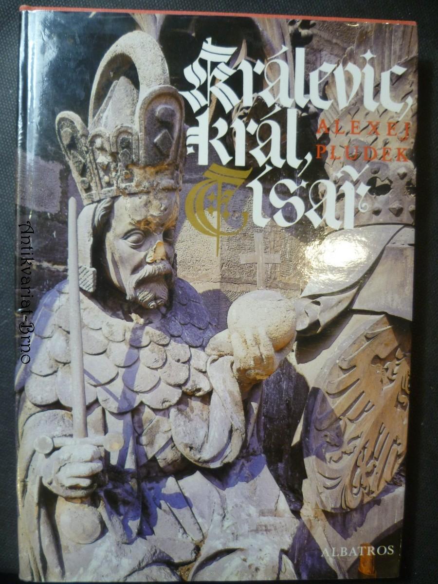 Králevic, král, císař - vyprávění o Karlu IV