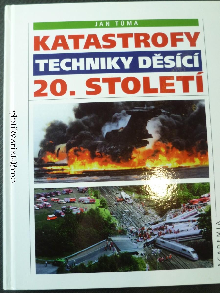 Katastrofy techniky děsící 20. století