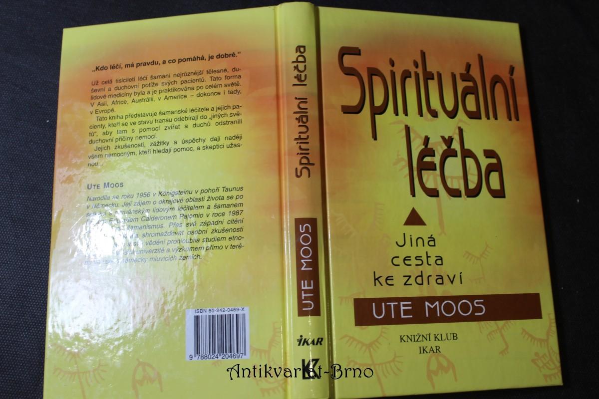 Spirituální léčba : jiná cesta ke zdraví
