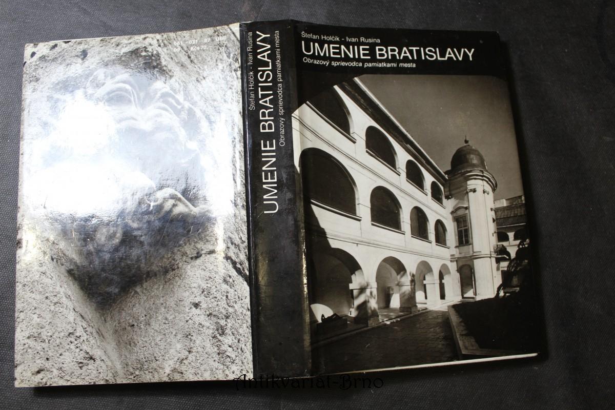 Umenie Bratislavy : Obrazový sprievodca pamiatkami mesta