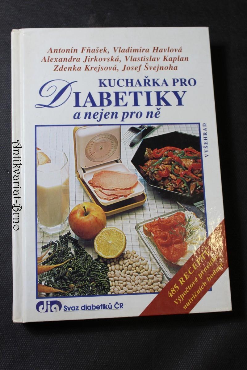 Kuchařka pro diabetiky a nejen pro ně : 485 receptů