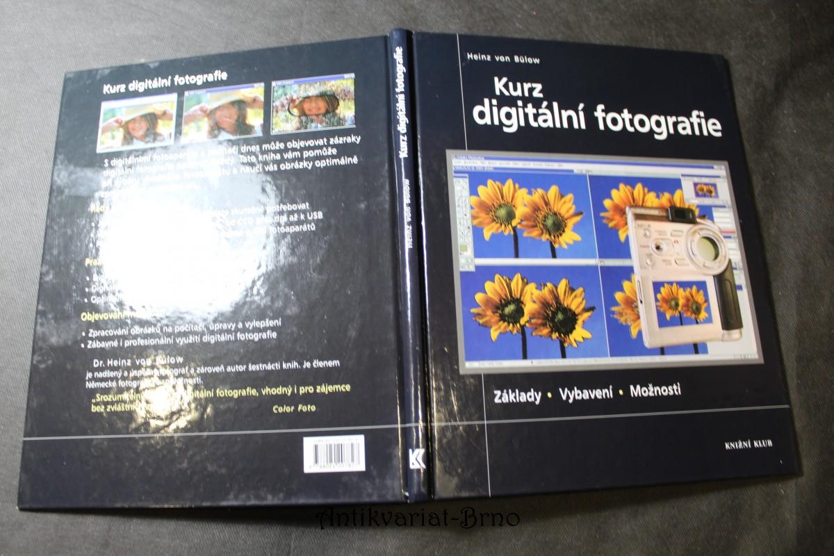 Kurz digitální fotografie : [základy, vybavení, možnosti]