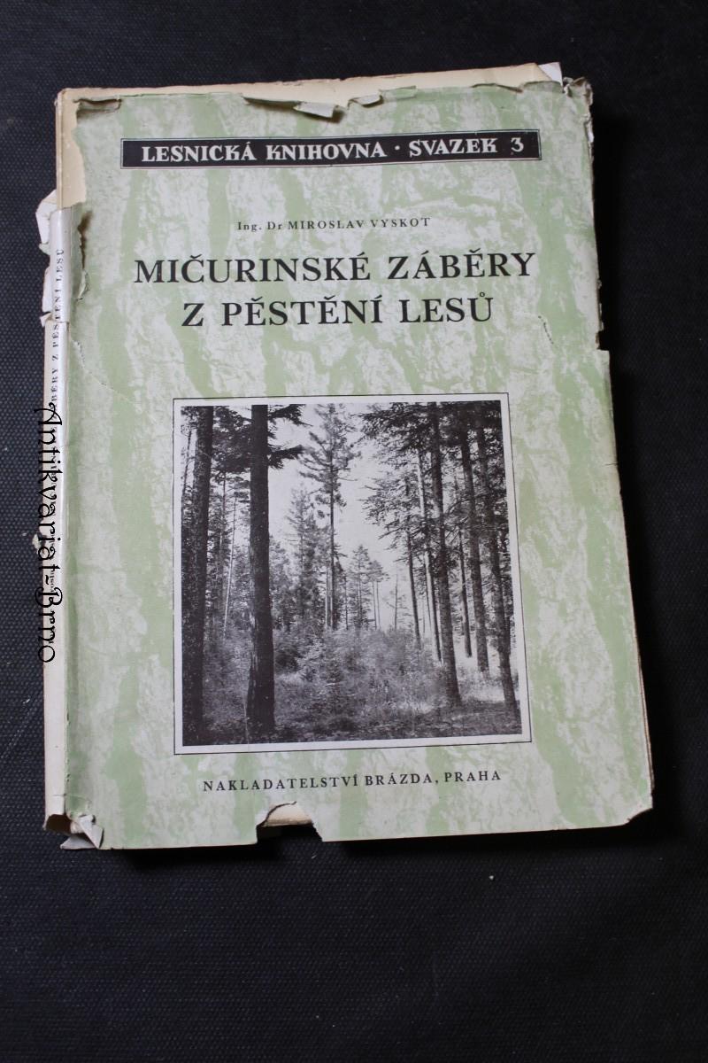 Mičurinské záběry z pěstění lesů
