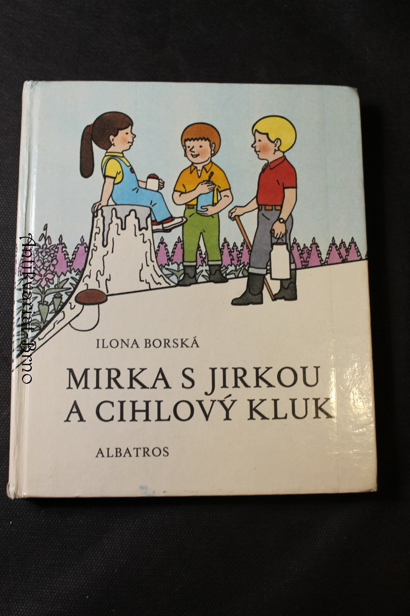 Mirka s Jirkou a Cihlový kluk : [pro začínající čtenáře]