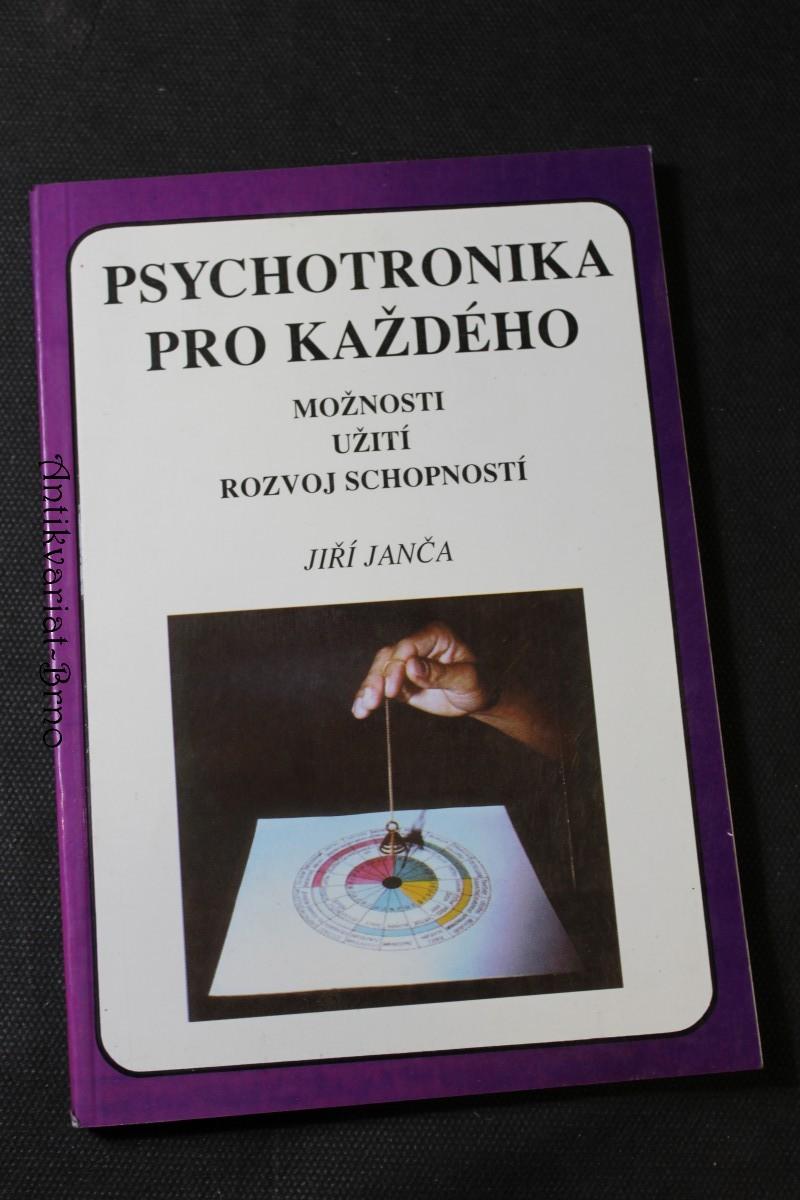 Psychotronika pro každého : možnosti, užití, rozvoj schopností