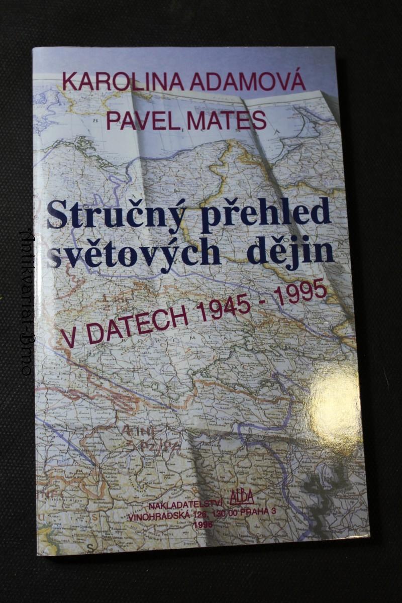 Stručný přehled světových dějin v datech : 1945-1995