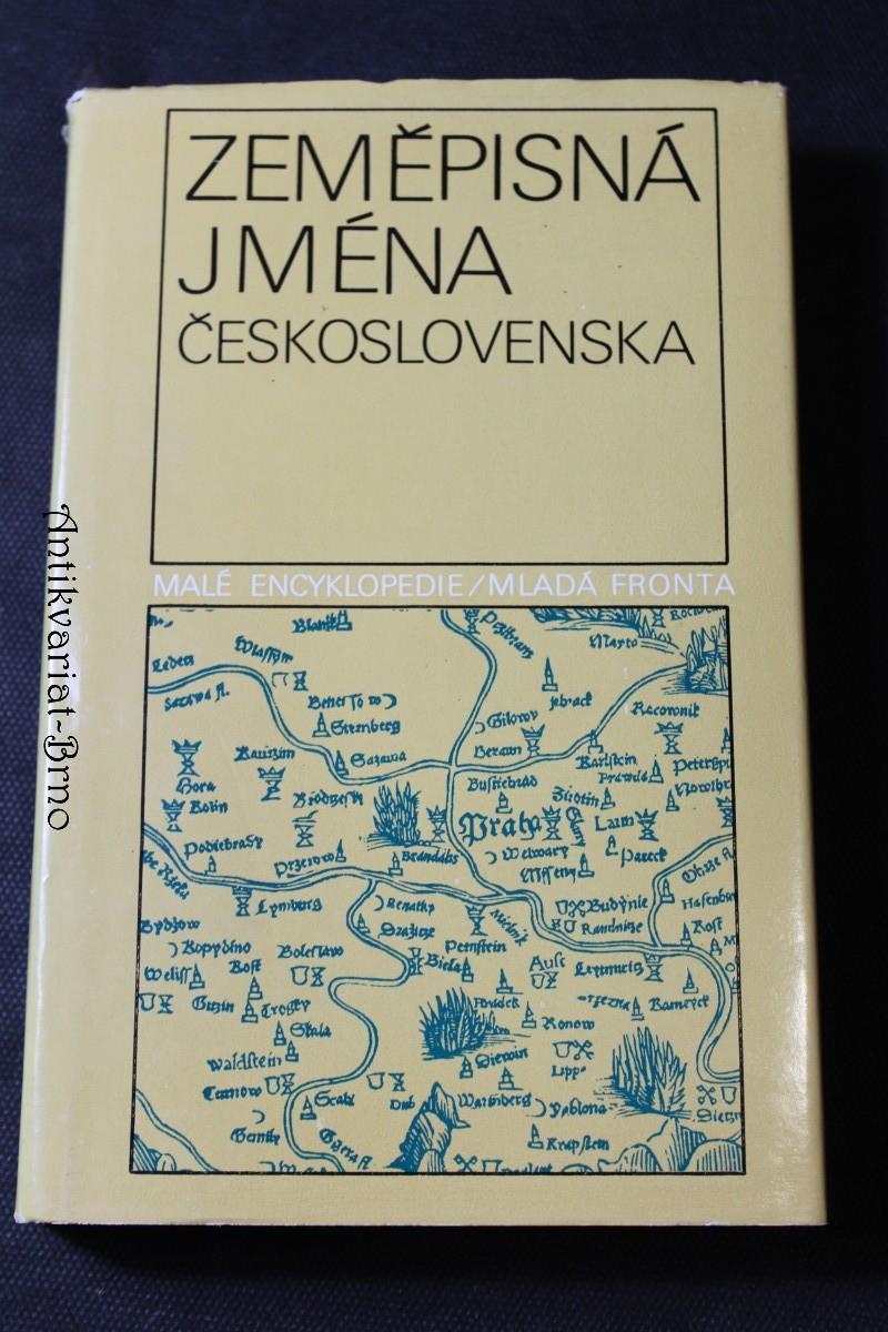 Zeměpisná jména Československa : slovník vybraných zeměpisných jmen s výkladem jejich původu a historického vývoje