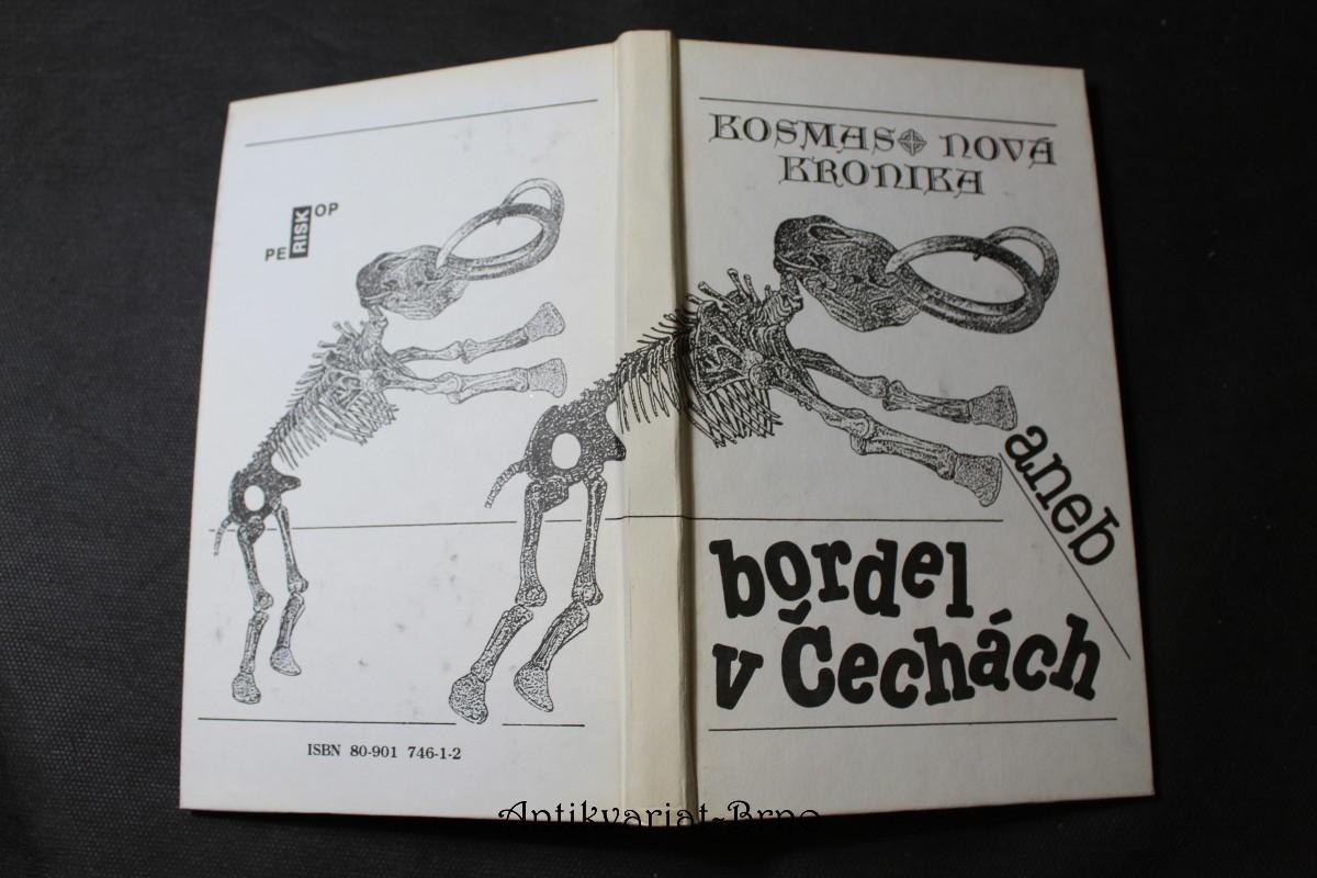 Kosmas nová kronika, aneb, bordel v Čechách