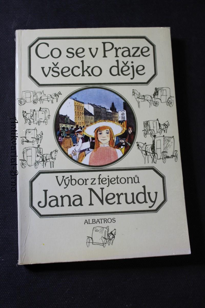 Co se v Praze všecko děje : výběr z fejetonů J. Nerudy