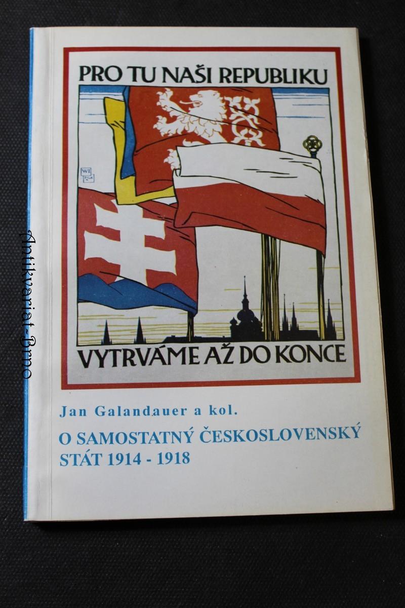 O samostatný Československý stát 1914 - 1918