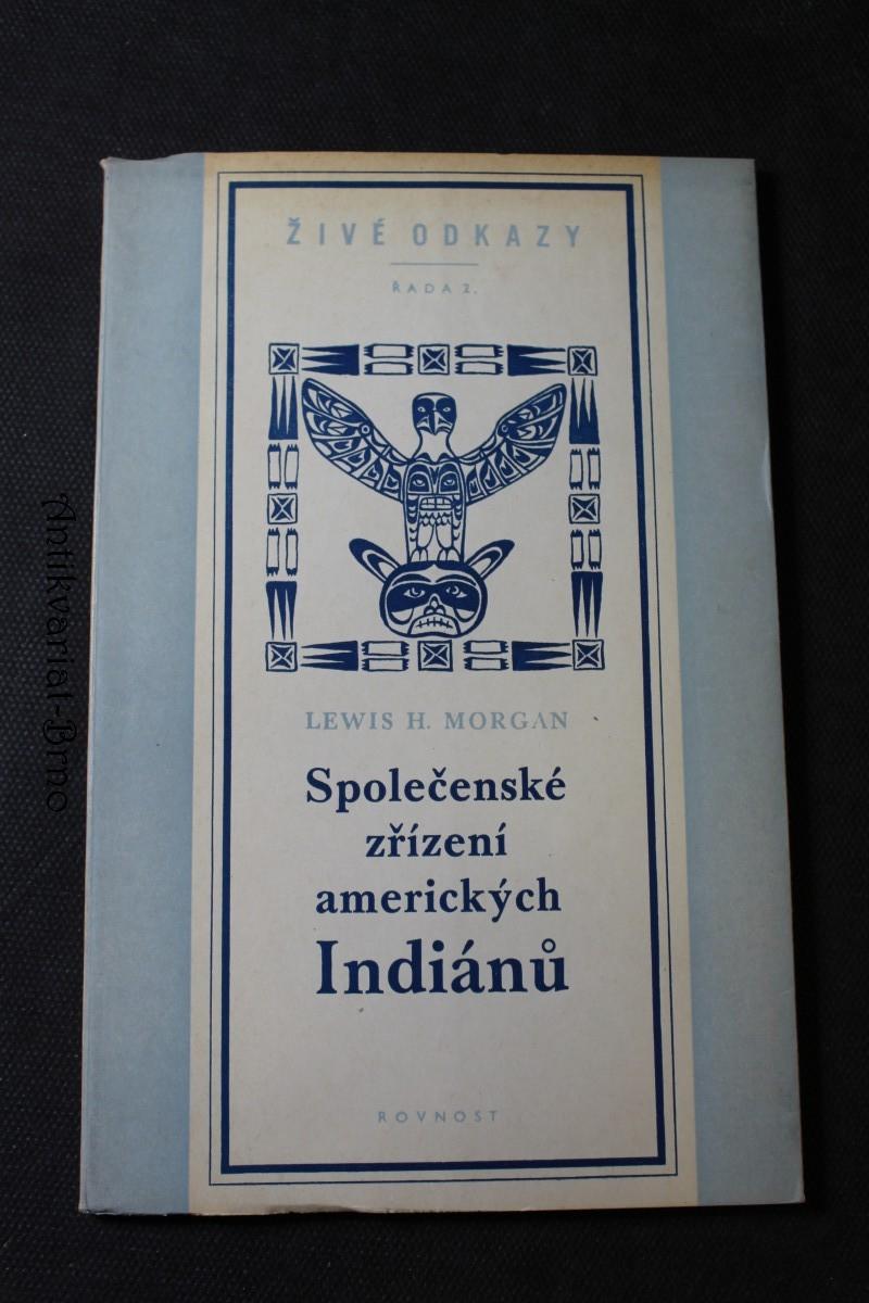 Společenská zřízení amerických Indiánů (výňatek z díla: Domy a domácí život amerických domorodců)