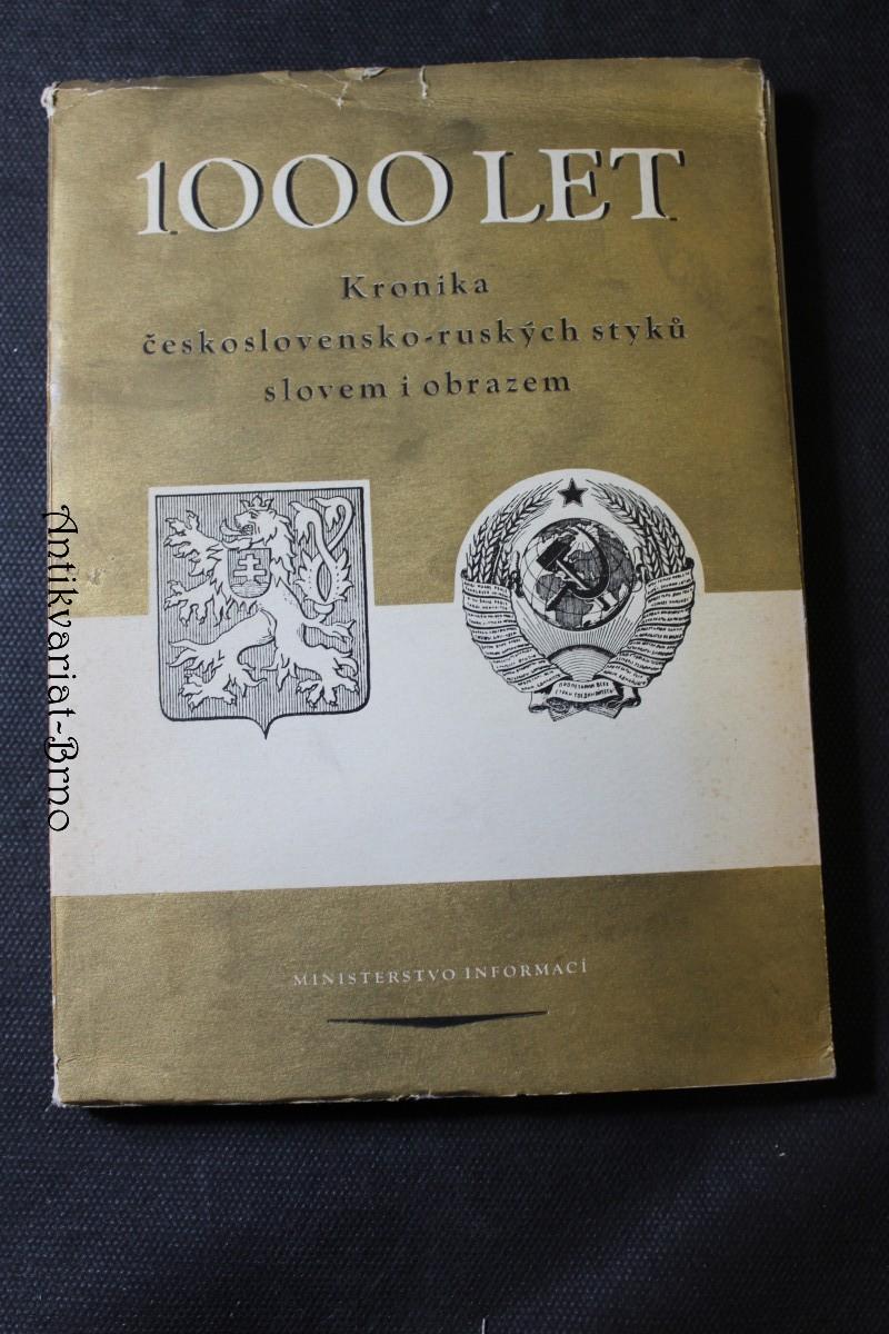 1000 let : kronika československo-ruských styků slovem i obrazem