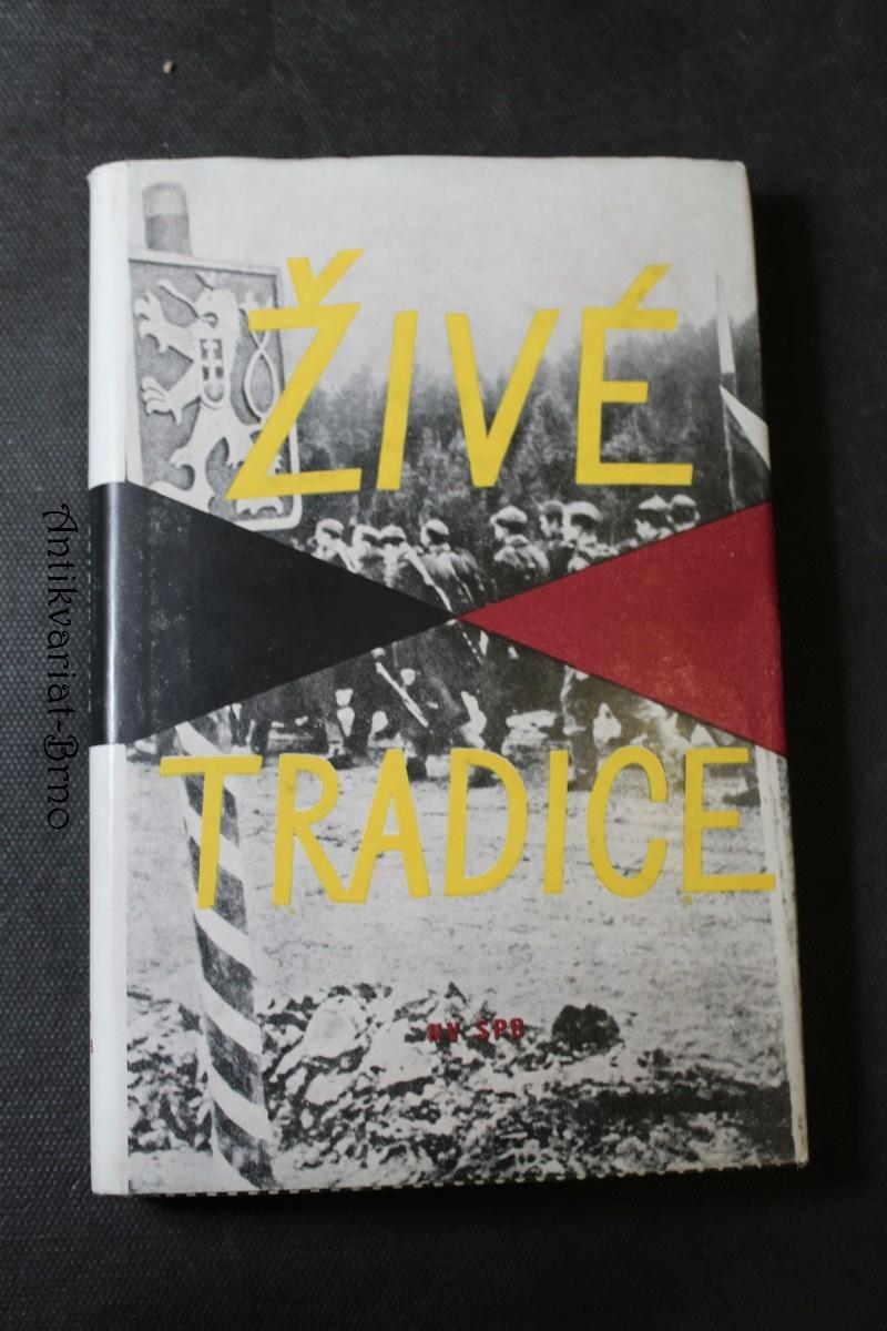 Živé tradice : kapitoly z národně osvobozeneckého a protifašistického boje našeho lidu