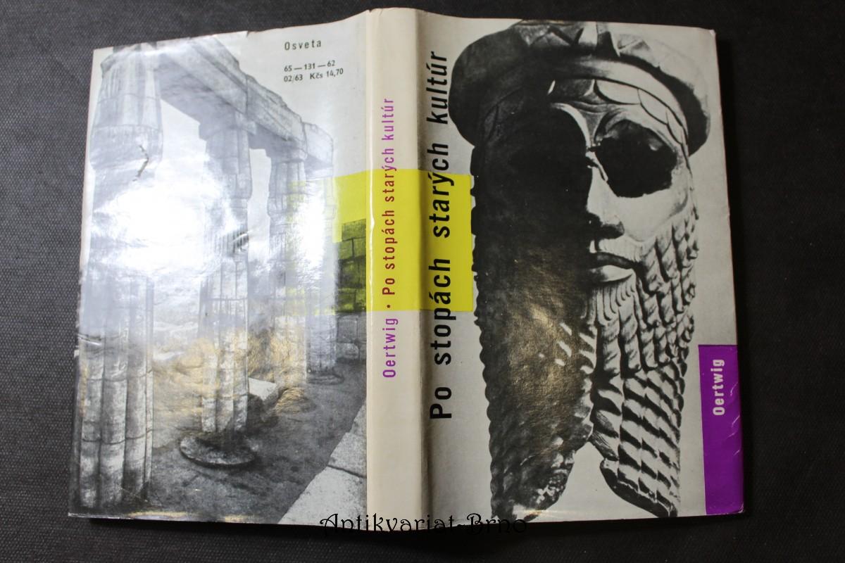 Po stopách starých kultúr : výlet do říše archeológie