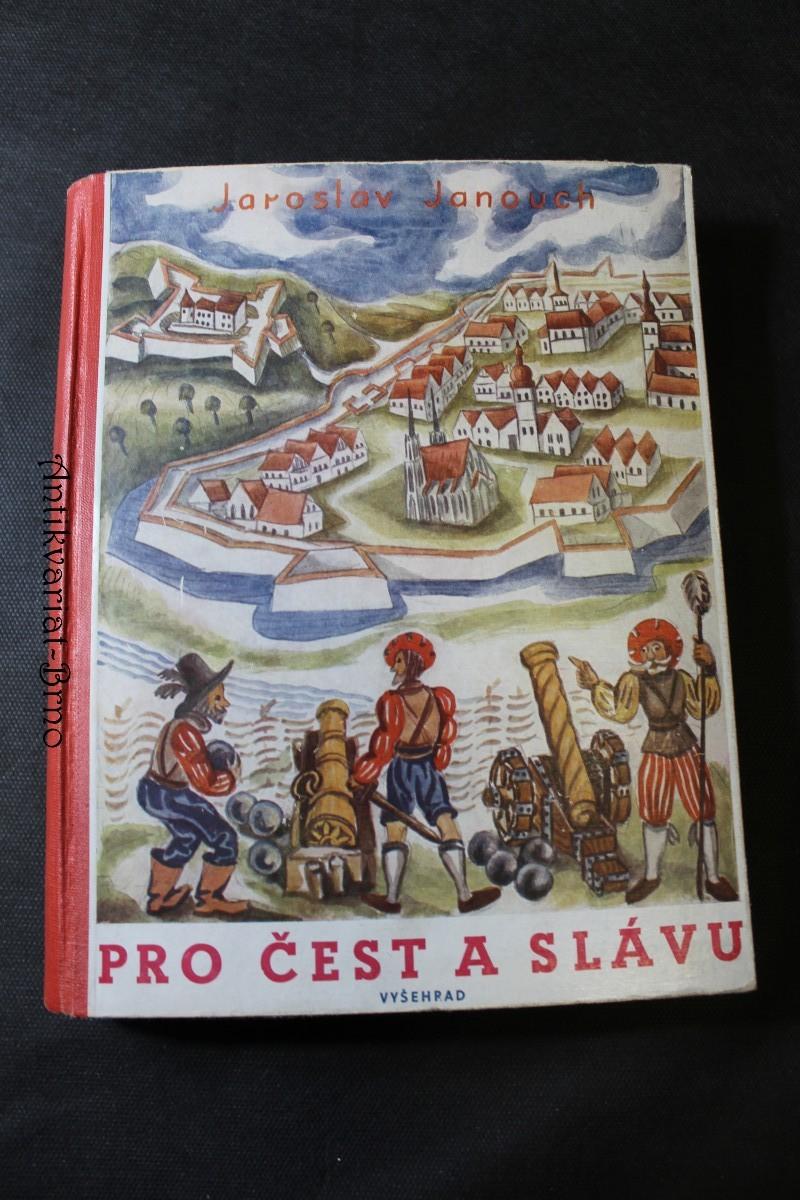 Pro čest a slávu : román pro mládež z doby švédského obležení Brna