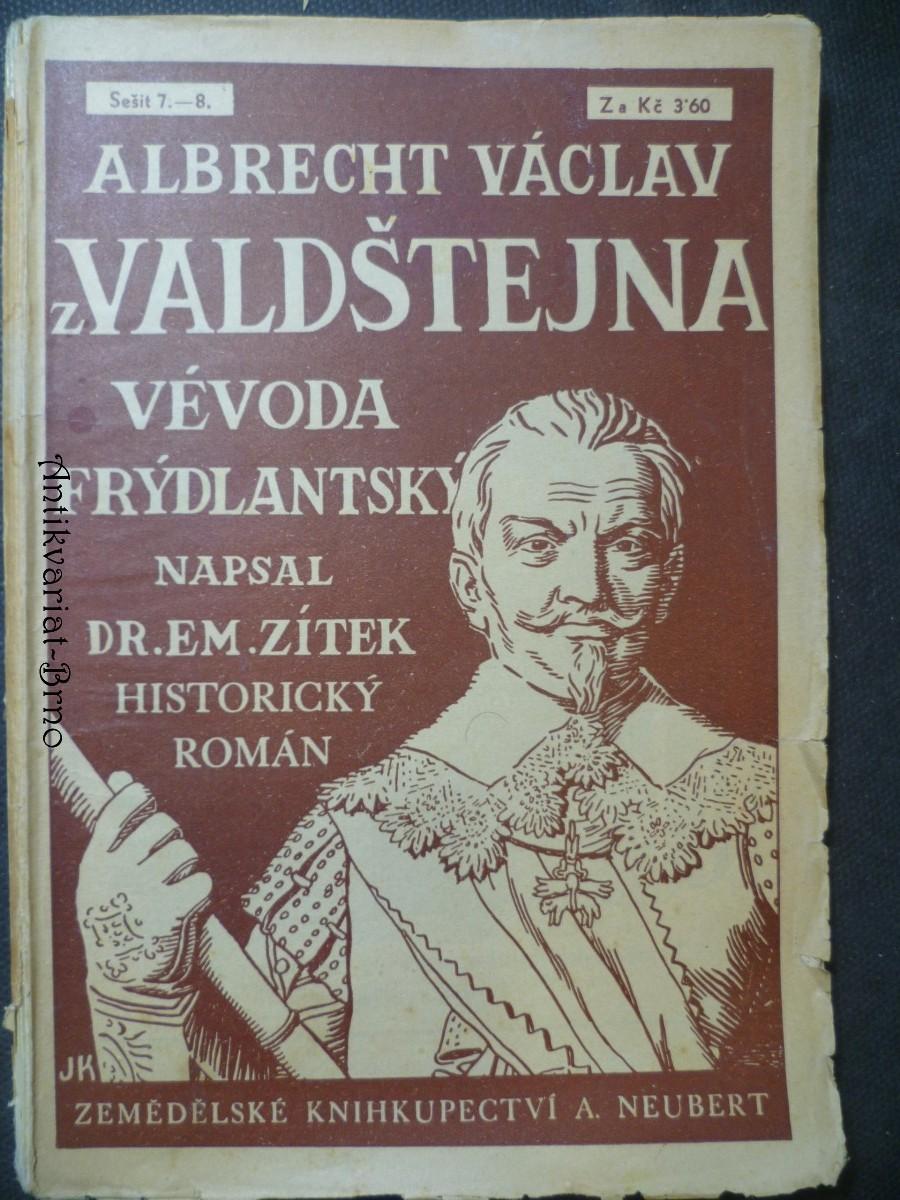 Albrecht Václav z Valdštejna Vévoda Frýdlantský (seš. 7. - 8.)
