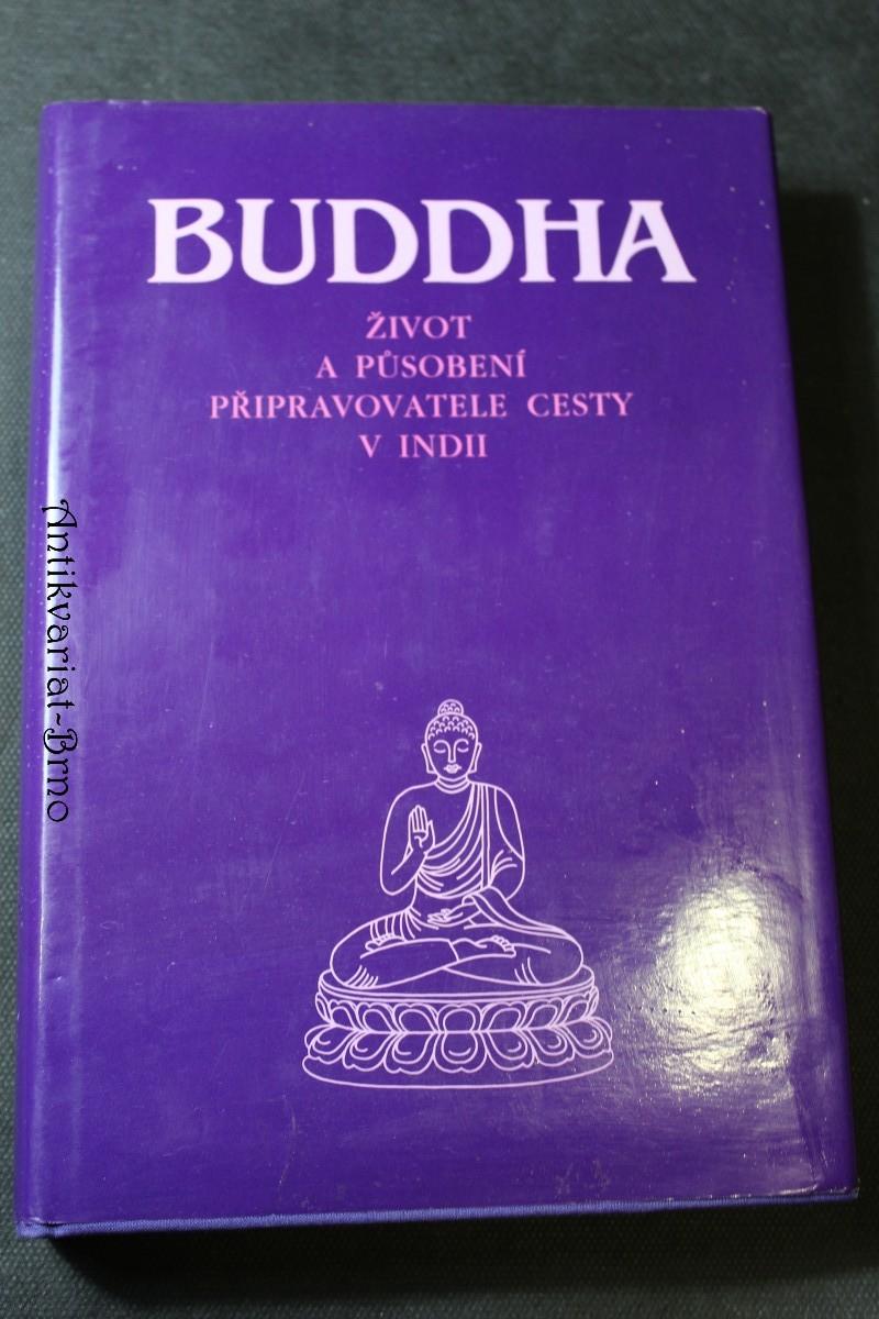 Buddha : život a působení připravovatele cesty v Indii