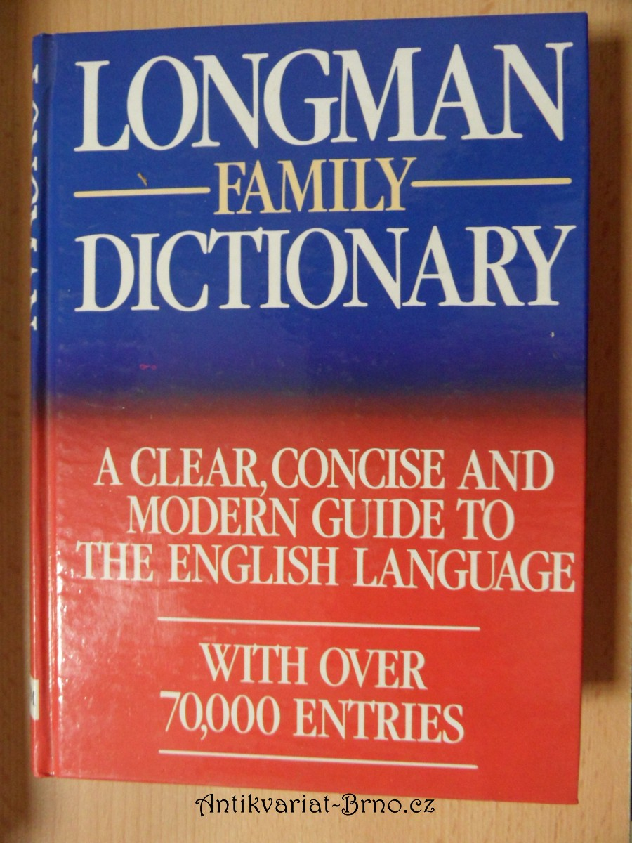 Longman family dictionary : a clear, concise and modern guide to the English language : with over 70000 Entrie