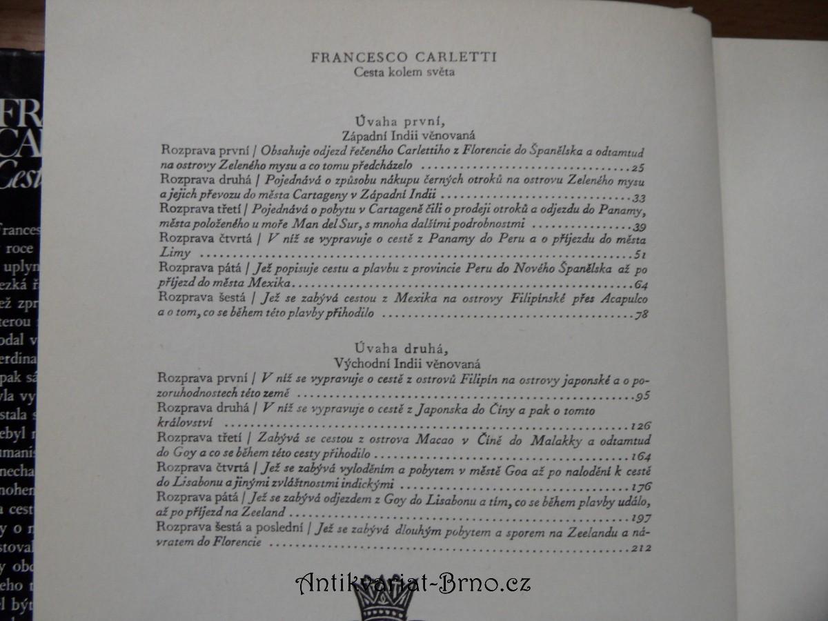 Cesta kolem světa, kterou Francesco Carletti roku 1591 v rodné Florencii započal a přes Španělsko, Panamu, Peru, Filipíny, Japonsko, Čínu, Malakku a Zeeland vykonal a v téže Florencii roku 1606 ukončil a sám pak ve dvanácti rozpravách velkovévodovi toskánskému vylíčil