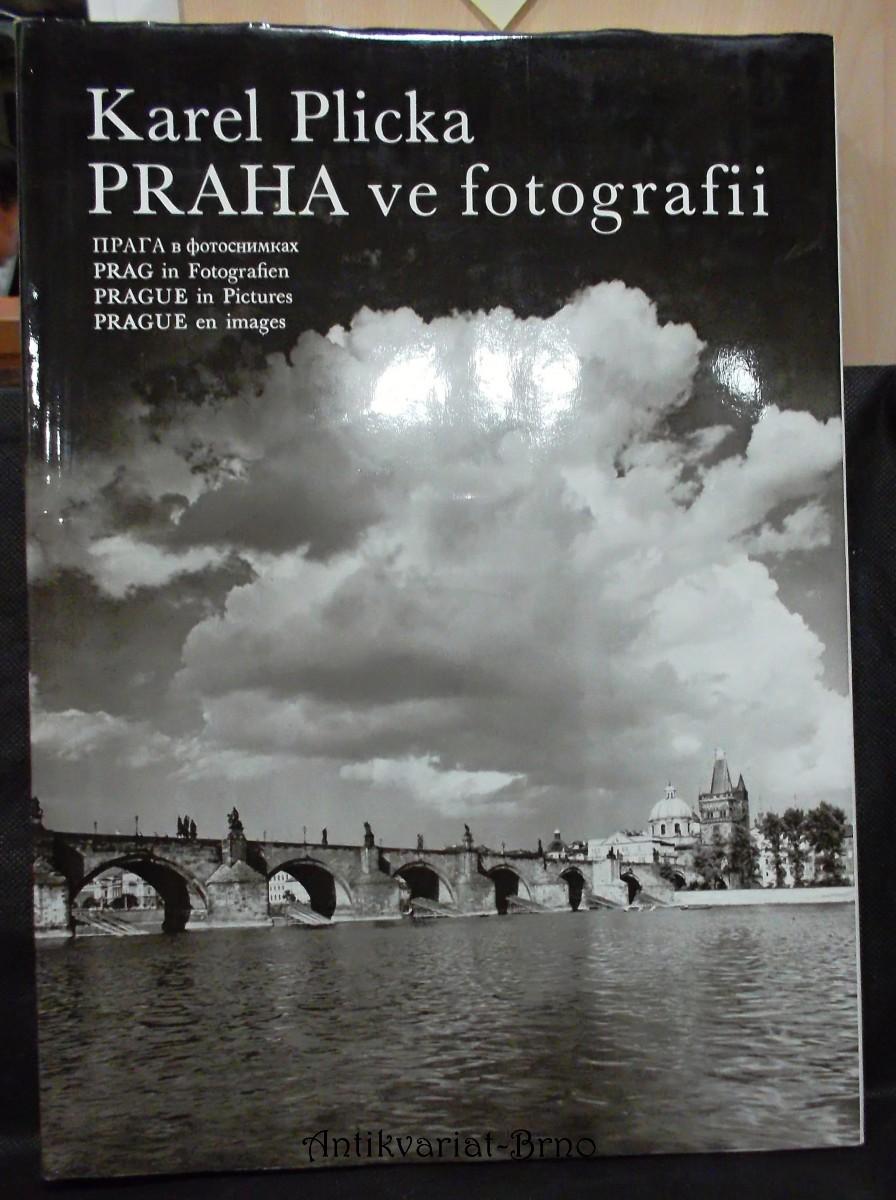 Praha ve fotografii = Praga ve fotosnimkach = Prag in Fotografien = Prague in Pictures = Prague en images