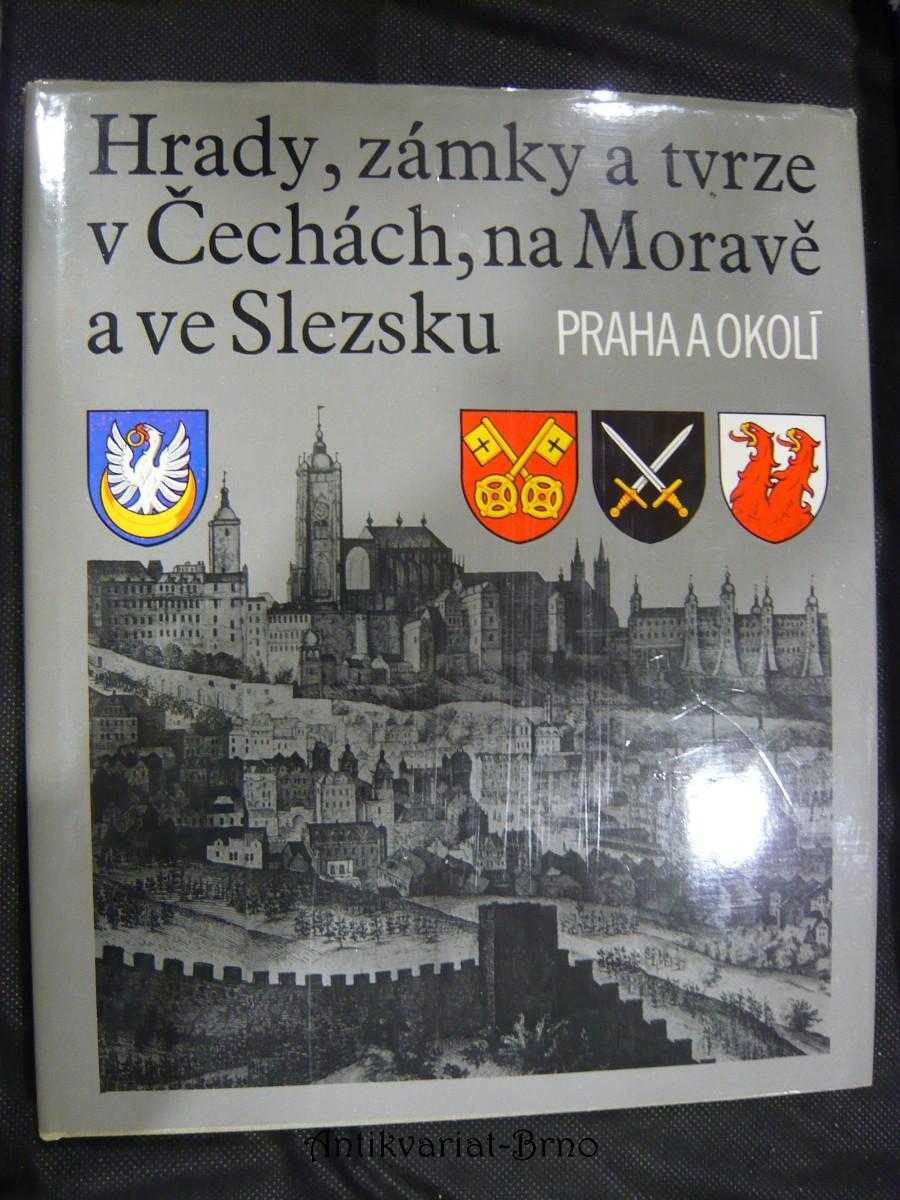 Hrady, zámky a tvrze v Čechách, na Moravě a ve Slezsku. Sv. 7, Praha a okolí
