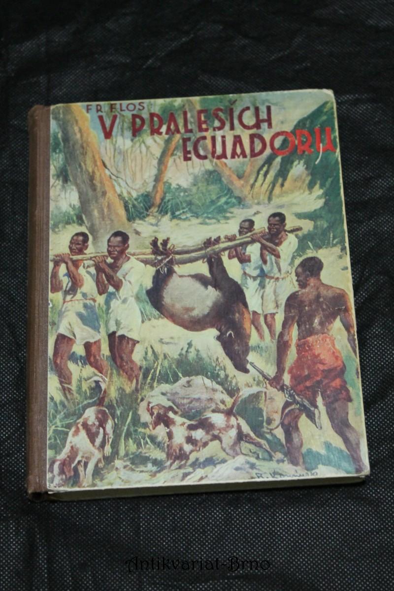 ? ilustrace ? (Lovci orchidejí) : Dobrodružný román. (II. díl), V pralesích Ecuadoru