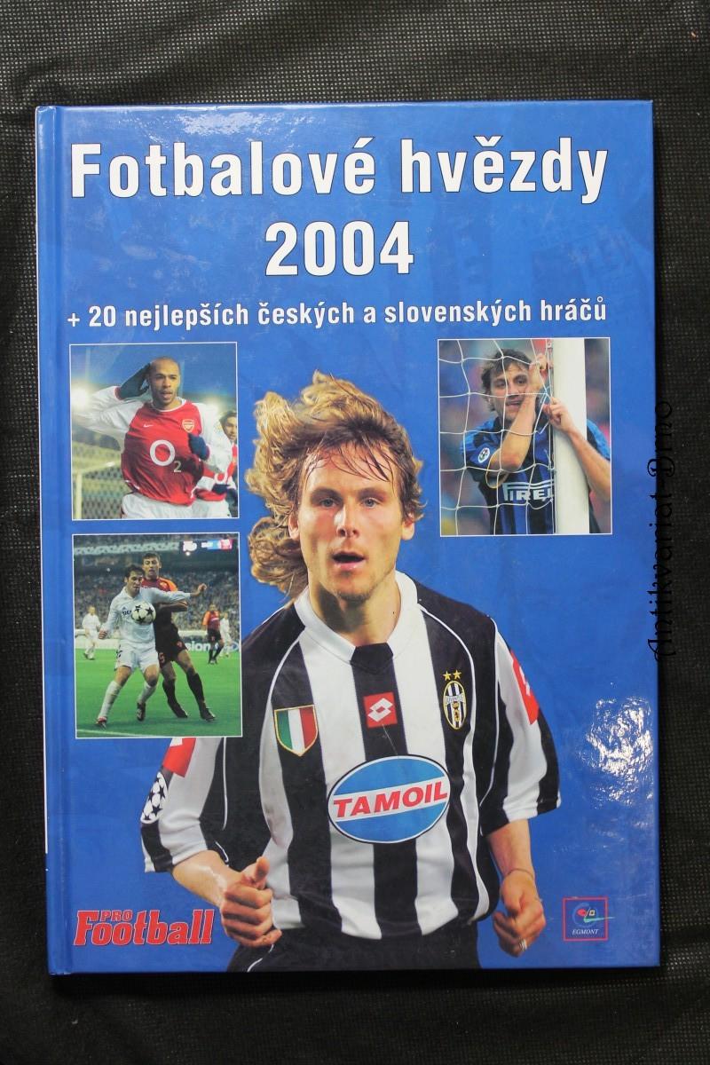Futbalové hvězdy 2004 + 20 nejlepších českých a slovenských hráčů