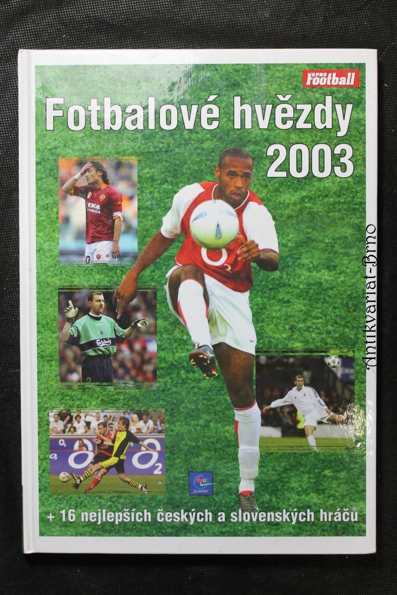 Fotbalové hvězdy 2003 + 16 nejlepších českých a slovenských hráčů