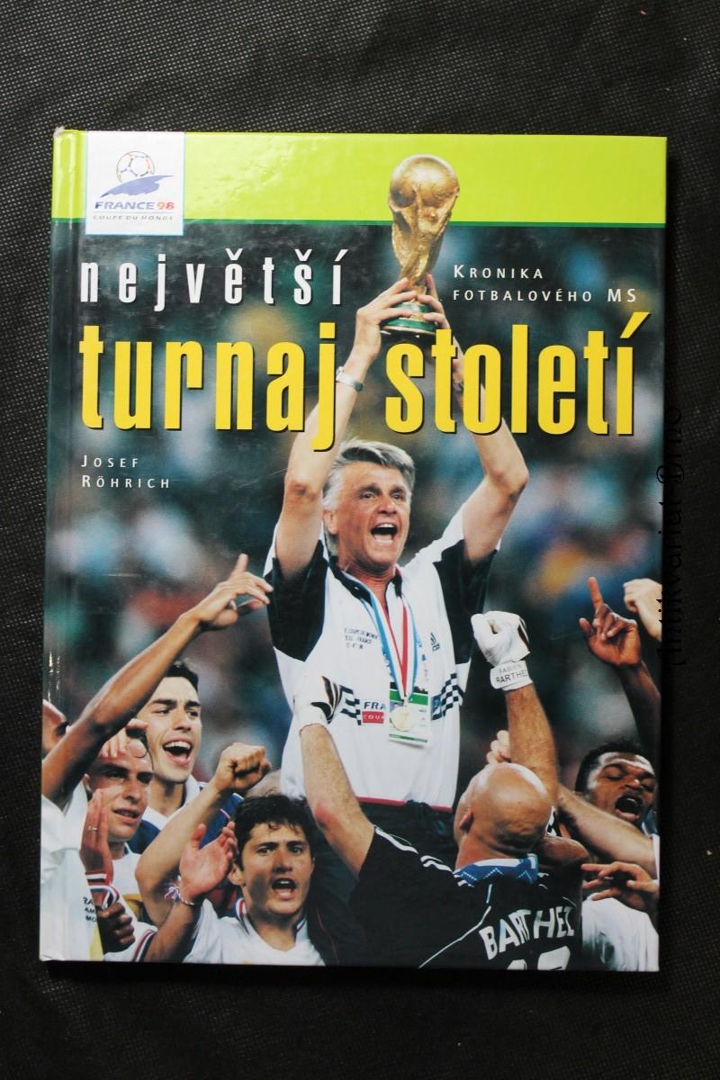 Největší turnaj století, Francie '98 : kronika fotbalového MS