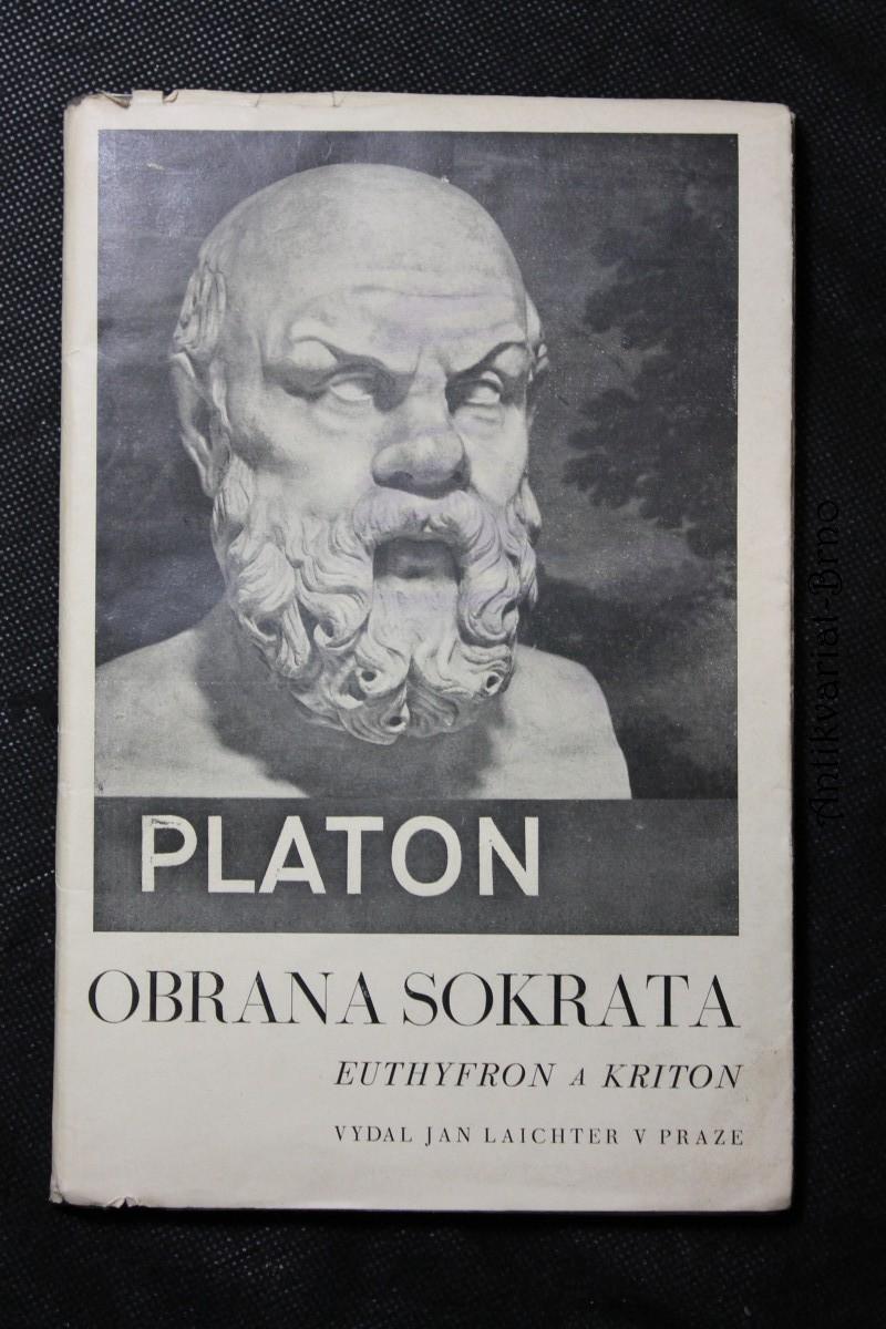 Euthyfron ; Obrana Sokrata ; Kriton