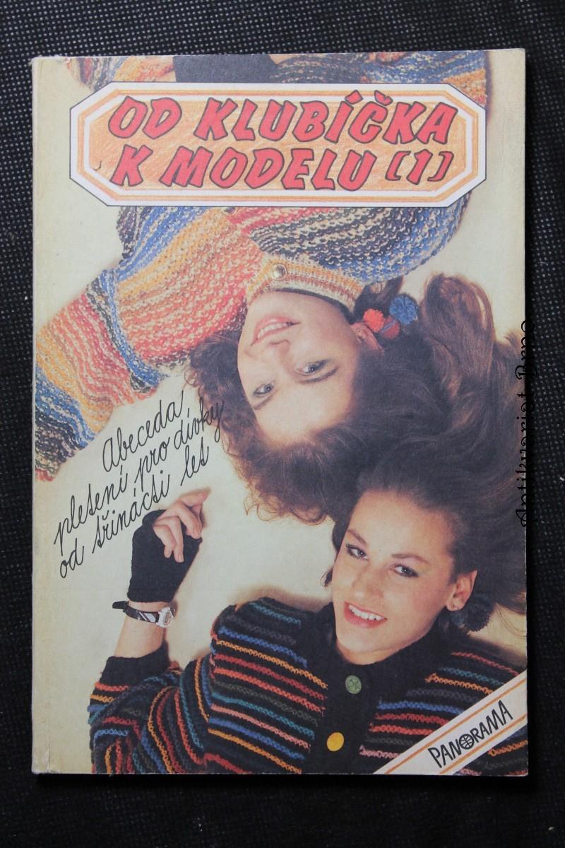 Od klubíčka k modelu : Abeceda pletení pro dívky od 13 let. Díl 1
