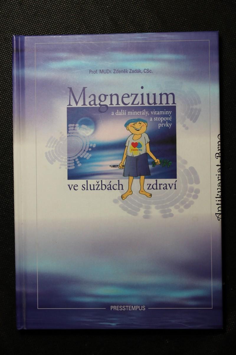 Magnezium a další minerály, vitaminy a stopové prvky ve službách zdraví